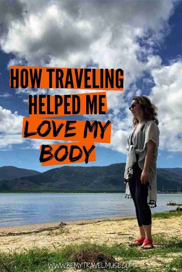 how travel helped me love my body and heal my body image